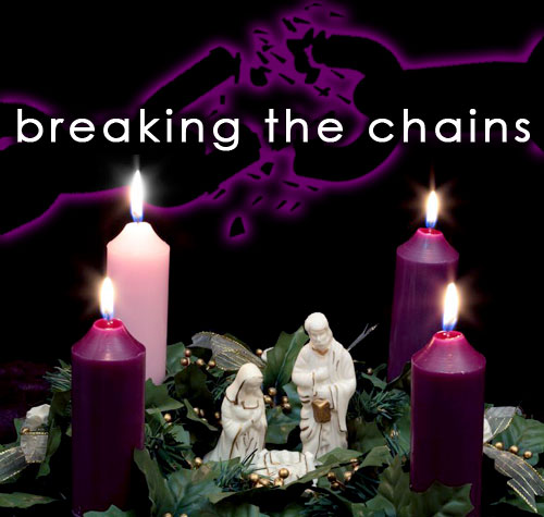 Advent 2018 Breaking the Chains